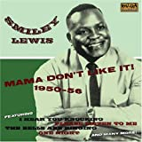 echange, troc Smiley Lewis - Mama Don'T Like It