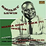 Mama Don't Like It 1950-56