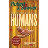 Humans (Neanderthal Parallax) ~ Robert J. Sawyer