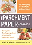 img - for A Parchment Paper Thanksgiving: A Holiday Sampler Menu from the Parchment Paper Cookbook book / textbook / text book