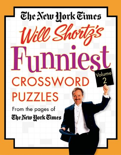 The New York Times Will Shortz'S Funniest Crossword Puzzles Volume 2: From The Pages Of The New York Times front-1027340