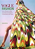 Vogue Fashion: Over 100 years of Style by Decade and Designer, in association with Vogue