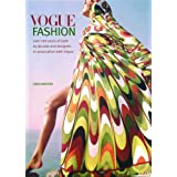 Vogue Fashion: Over 100 years of Style by Decade and Designer, in association with Vogueby Linda Watson
