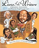 Lives Of The Writers: Comedies, Tragedies (And What The Neighbors Thought) (Turtleback School & Library Binding Edition) (0606233989) by Krull, Kathleen