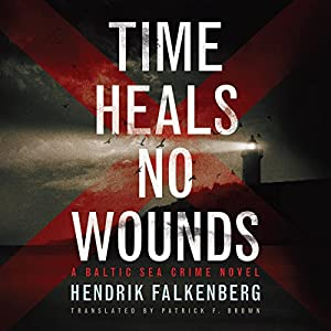 Time Heals No Wounds: A Baltic Sea Crime Novel, Book 1