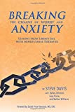 img - for Breaking the Chains of Worry and Anxiety: Lessons from Liberty Jail and Mindfulness Therapies book / textbook / text book