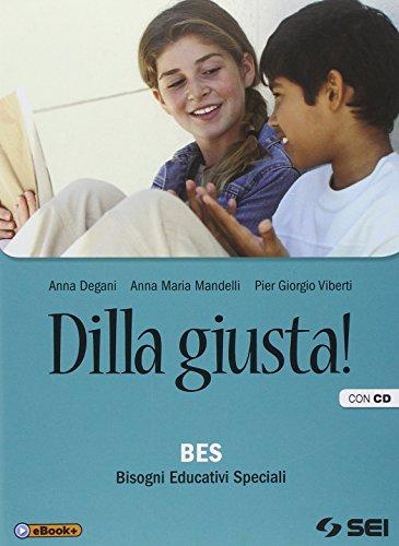 Dilla giusta BES Bisgoni educativi speciali Con CD Per la Scuola media PDF