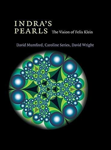 indras-pearls-the-vision-of-felix-klein-by-mumford-david-series-caroline-wright-david-2002-hardcover