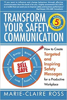 Transform Your Safety Communication: How To Craft Targeted And Inspiring Messages For A Productive Workplace