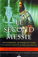 Le Second Messie : Les Templiers, le suaire de Turin et le grand secret de la Franc-maçonnerie