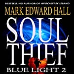 Soul Thief: Blue Light Series, Book 2 | Mark Edward Hall