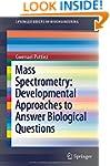 Mass Spectrometry: Developmental Appr...