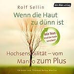 Wenn die Haut zu dünn ist: Hochsensibilität - vom Manko zum Plus | Rolf Sellin