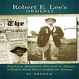 Robert E. Lee's Orderly: A Modern Black Man's Confederate Journey Audiobook