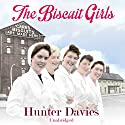 The Biscuit Girls Audiobook by Hunter Davies Narrated by Janine Birkett