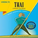 Thai Crash Course (       UNABRIDGED) by LANGUAGE/30 Narrated by LANGUAGE/30