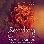Secondborn: Secondborn, Book 1 | Amy A. Bartol