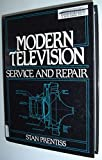 Modern Television: Service and Repair