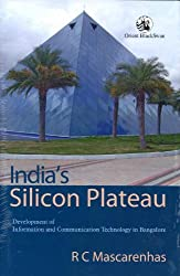 India's Silicon Plateau: Development of Information and Communication Technology in Bangalore