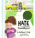 img - for [ I HATE GOODBYES (TALES FOR LOVING CHILDREN) ] By Szaj, Kathleen ( Author) 1997 [ Paperback ] book / textbook / text book