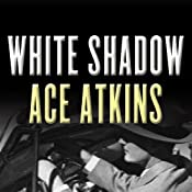 White Shadow | [Ace Atkins]