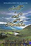 Sotto i cieli del Montana: Una novell...