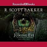 The Judging Eye: The Aspect-Emperor, Book 1 | R. Scott Bakker