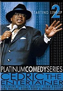 Platinum Comedy Series: Starting Lineup, Part II - Cedric the Entertainer
