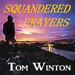 Squandered Prayers | Tom Winton