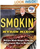 Smokin' with Myron Mixon: Backyard 'Cue Made Simple from the Winningest Man in Barbecue