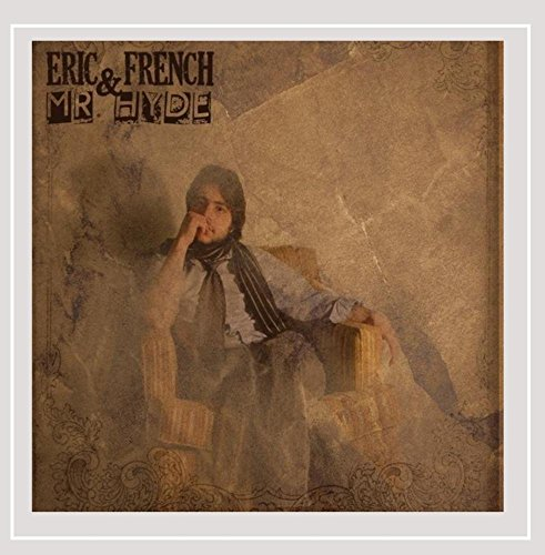Eric French & Mr Hyde - Eric French & Mr Hyde [Explicit]