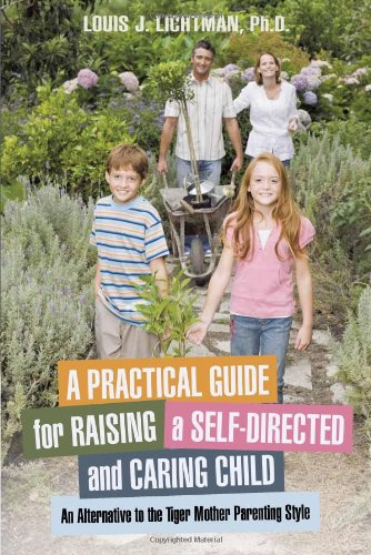 A Practical Guide For Raising A Self-Directed And Caring Child: An Alternative To The Tiger Mother Parenting Style front-1008935