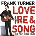 Love Ire & Song + the First Three Years [Explicit]