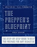 The Preppers Blueprint: The Step-By-Step Guide To Help You Through Any Disaster