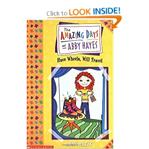 Amazing Days Of Abby Hayes, The #04: Have Wheels, Will Travel by Anne Mazer and Monica Gesue