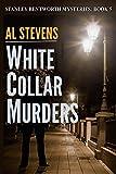 White Collar Murders (Stanley Bentworth mysteries Book 5)