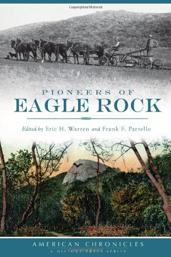 Pioneers of Eagle Rock (American Chronicles)