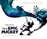 Art of Epic Mickey (Disney Editions Deluxe)