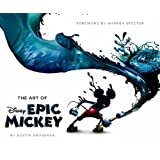 The Art of Disney Epic Mickeydi Warren Spector