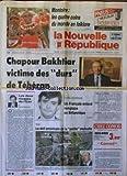 NOUVELLE REPUBLIQUE (LA) [No 14238] du 09/08/1991 - CHAPOUR BAKHTIAR VICTIME DES DURS DE TEHERAN - LES DEUX VISAGES DE L'IRAN PAR GUENERON - OTAGES OCCIDENTAUX / UN FRANCAIS ENLEVE REMPLACE UN BRITANNIQUE M . MCCARTHY - NIORT / LE DEFI AMERICAIN DE LA PETITE MUTUELLE - LA FAMILLE ROUCOULT EXTERMINEE DANS LA FORET DE HARCHIES - EXODE ALBANAIS / UN CARGO DEVANT LE PORT ITALIEN DE BARI...