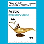 Michel Thomas Method: Arabic Introductory Course (Unabridged) | Jane Wightwick,Mahmoud Gaafar