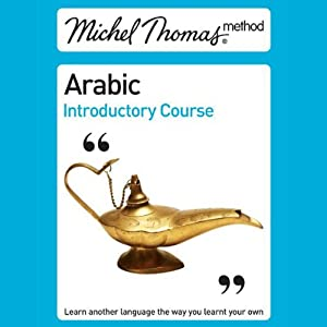 Michel Thomas Method: Arabic Introductory Course (Unabridged) | [Jane Wightwick, Mahmoud Gaafar]