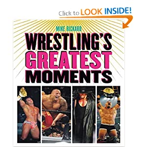 Wrestling's Greatest Moments  - Mike Rickard