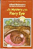 The Mystery of the Fiery Eye (Alfred Hitchcock and the Three Investigators)