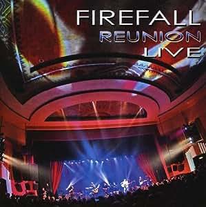 Firefall Reunion Live'