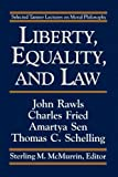 img - for Liberty, Equality, and Law (Selected Tanner Lectures on Moral Philosophy) book / textbook / text book