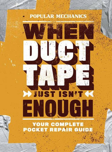 Popular Mechanics When Duct Tape Just Isn't Enough Repair Guide
