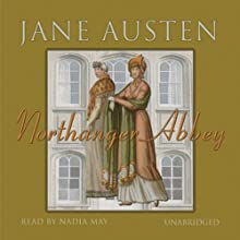 Northanger Abbey (       UNABRIDGED) by Jane Austen Narrated by Nadia May