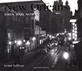 New Orleans Then and Now (Then & Now)