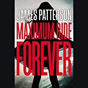 Maximum Ride Forever | James Patterson